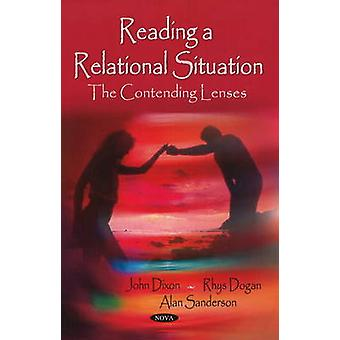 Reading a Relational Situation - The Contending Lenses by John Dixon -