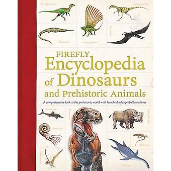 Firefly Encyclopedia of Dinosaurs and Prehistoric Animals by Douglas