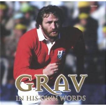 Grav in His Own Words - In His Own Words by Ray Gravell - Alun Wyn Bev