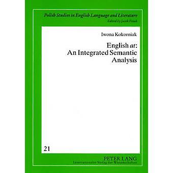 English at - An Integrated Semantic Analysis by Iwona Kokorniak - 9783