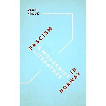 Fascism & Modernist Literature in Norway by Dean Krouk - 978876354579