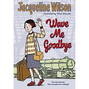 Wave Me Goodbye by Jacqueline Wilson - 9780440871514 Book