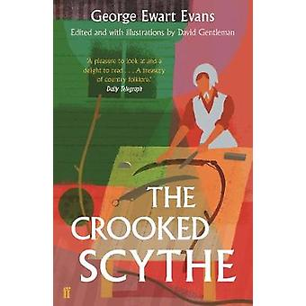 The Crooked Scythe - An Anthology of Oral History by The Crooked Scyth