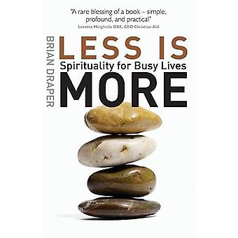 Less is More - Spirituality for Busy Lives by Brian Draper - 978074595