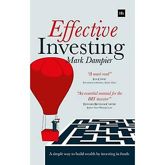 Effective Investing - A Simple Way to Build Wealth by Investing in Fun