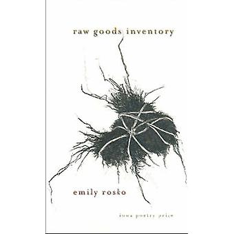 Raw Goods Inventory by Emily Rosko - 9780877459804 Book