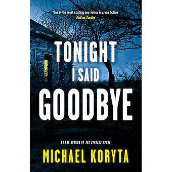Ikväll sa jag adjö av Michael Koryta - 9781444713930 bok
