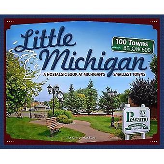 Wenig Michigan - 100 Städten rund 100 von Kathryn Houghton - 978159193