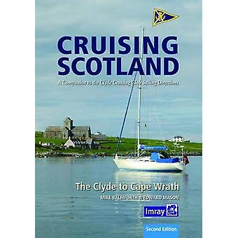 Clyde Cruising Club Cruising Scotland - The Clyde to Cape Wrath (Revis