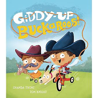 Schwindlig-Up - Buckaroos! Shanda Trient - Tom Knight - 9781848692312 Bo