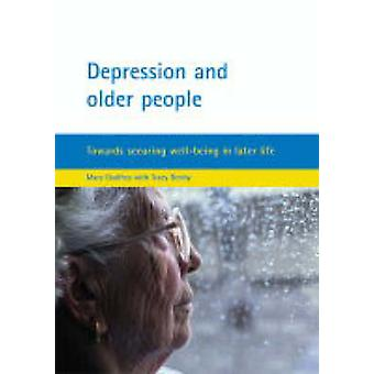 Depression and Older People - Towards Securing Well-Being in Later Lif