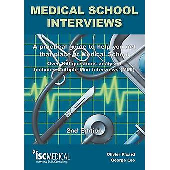 Medical School Interviews - a Practical Guide to Help You Get That Pla