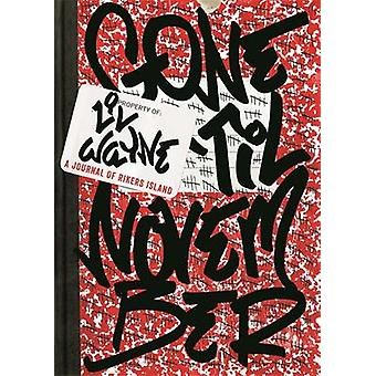 Gone 'Til November - A Journal of Rikers Island by Lil Wayne  - 978191