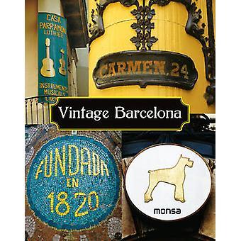 Vintage Barcelona by Monsa - 9788415829607 Book