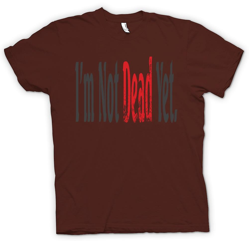 Heren T-shirt - Im Not Dead nog - grappige grap