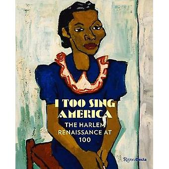 I Too Sing America - The Harlem Renaissance at 100 by I Too Sing Ameri