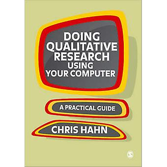 Doing Qualitative Research Using Your Computer - A Practical Guide (11