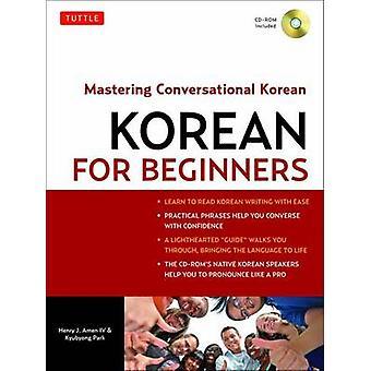 Koreaans voor Beginners - Mastering conversationele Korean door Henry J. Ame
