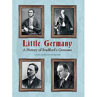 Little Germany - A History of Bradford's Germans by Susan Duxbury - Su