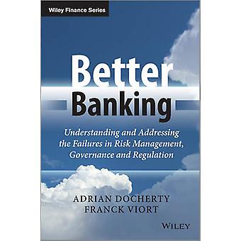 Better Banking - Understanding and Addressing the Failures in Risk Man