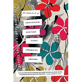 Die Fsg-Buch des zwanzigsten Jahrhunderts lateinamerikanischen Poesie: eine Anthologie