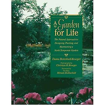 En trädgård för livet: naturligt förhållningssätt till design, plantera och underhålla norra tempererade trädgård