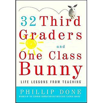 32 troisième niveleuses et une classe Bunny: leçons de la vie de l'enseignement