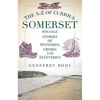 The A-Z of Curious Somerset
