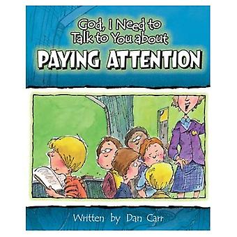 Paying Attention (God I Need to Talk to You About...)