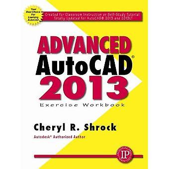 Advanced AUTOCAD 2013 Exercise Workbook