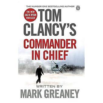 Le commandant en chef de Tom Clancy: un roman de Jack Ryan