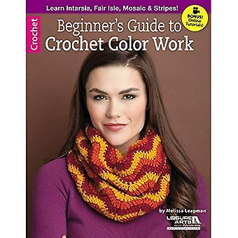 Beginner's Guide to Crochet Color Work (Leisure Arts Crochet)