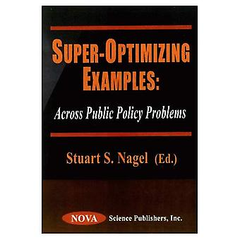 Super-Optimizing Examples : Across Public Policy Problems