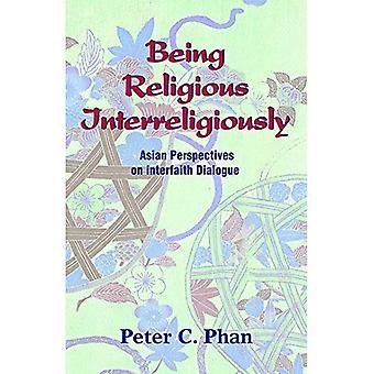 Att vara religiös Interreligiously: Asiatiska perspektiv på interreligiös dialog