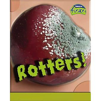 Rotters! (Fusion: Life Processes and Living Things) (Fusion: Life Processes and Living Things)