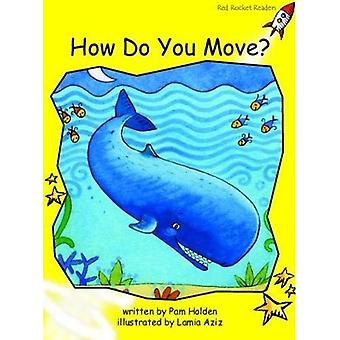 How Do You Move?: Level 2: Early (Red Rocket Readers: Fiction Set A)