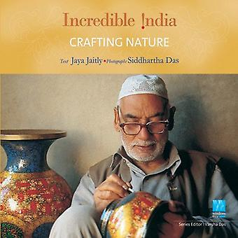 Crafting Nature - Incredible India