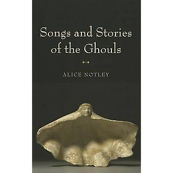 Songs and Stories of the Ghouls by Alice Notley - 9780819569561 Book