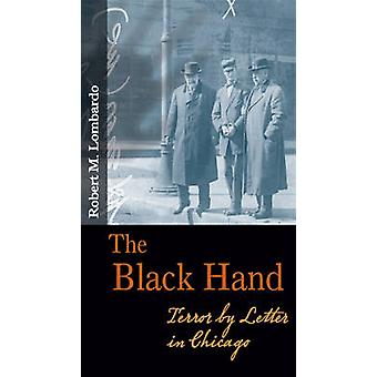 The Black Hand - Terror by Letter in Chicago by Robert M. Lombardo - 9