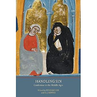Handling Sin: Confession in the Middle Ages (York Studies in Medieval Theology)