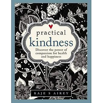 Practical Kindness: Discover� the Power of Compassion for Health and Happiness