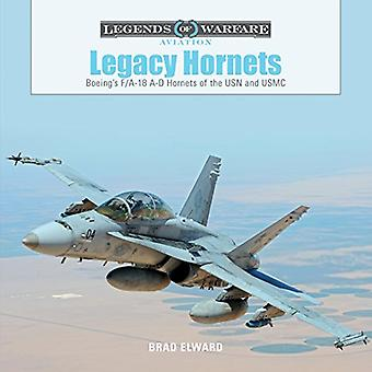 Legacy Hornets: Boeing's F/A-18 A-D Hornets of the USN and USMC