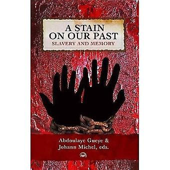 A Stain On Our Past: Slavery and Memory