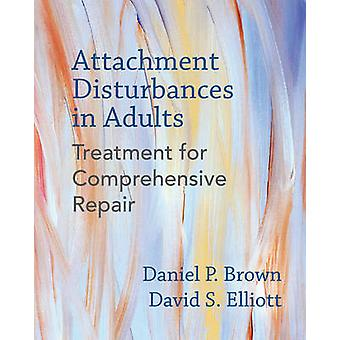 Attachment Disturbances in Adults - Treatment for Comprehensive Repair