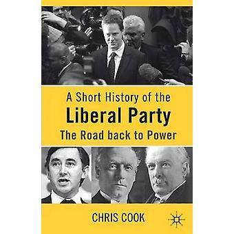 Eine kurze Geschichte der Liberalen Partei der Weg zurück an die Macht von Cook & Chris