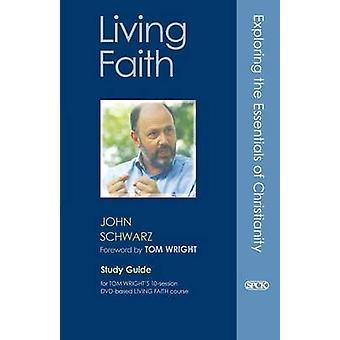 Levende tro Study Guide av Schwarz & John C