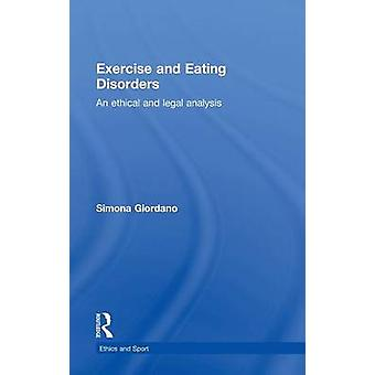 Exercise and Eating Disorders  An Ethical and Legal Analysis by Giordano & Simona