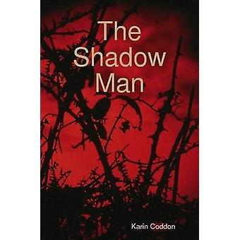 The Shadow Man door Coddon & Karin