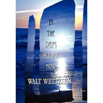 In The Days Before Now by Weltzien & Walt