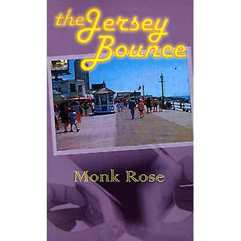 The Jersey Bounce by Rose & Monk